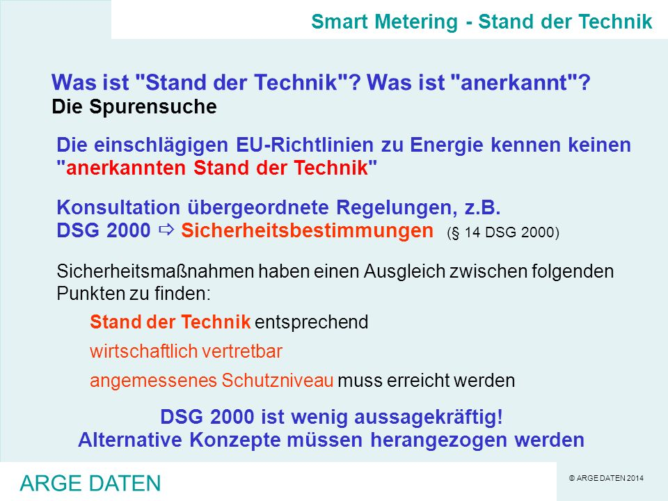 © ARGE DATEN 2014 ARGE DATEN Smart Metering - Stand der Technik Was ist Stand der Technik .