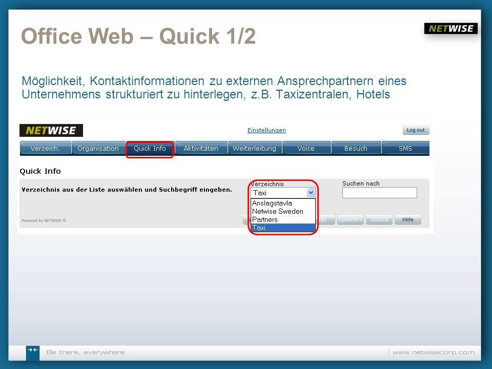 Office Web – Quick 1/2 Möglichkeit, Kontaktinformationen zu externen Ansprechpartnern eines Unternehmens strukturiert zu hinterlegen, z.B. Taxizentral