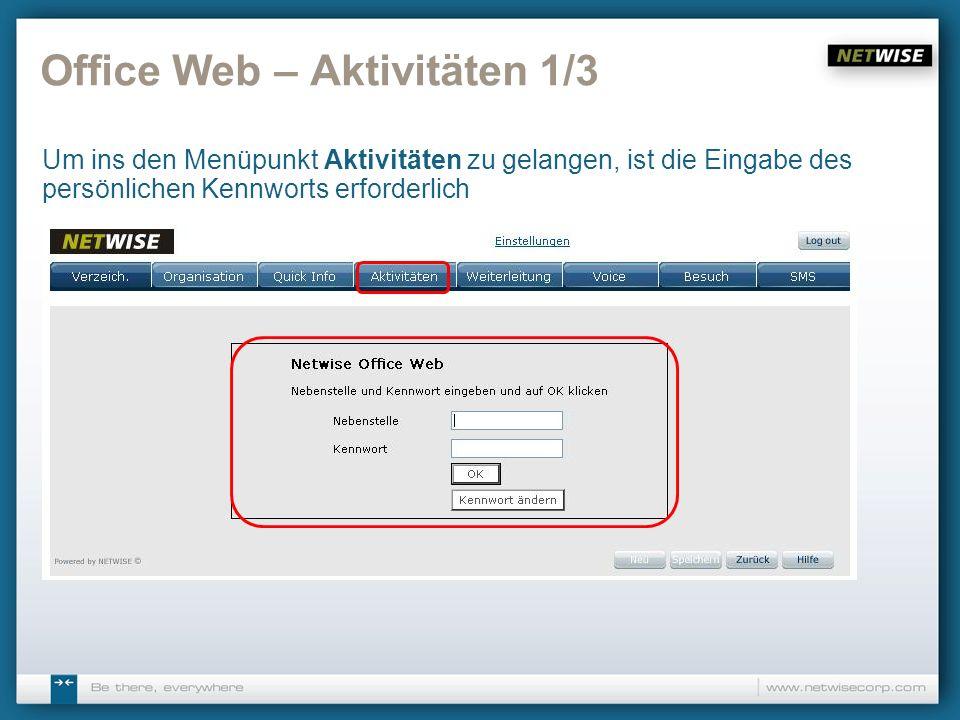 Office Web – Aktivitäten 1/3 Um ins den Menüpunkt Aktivitäten zu gelangen, ist die Eingabe des persönlichen Kennworts erforderlich