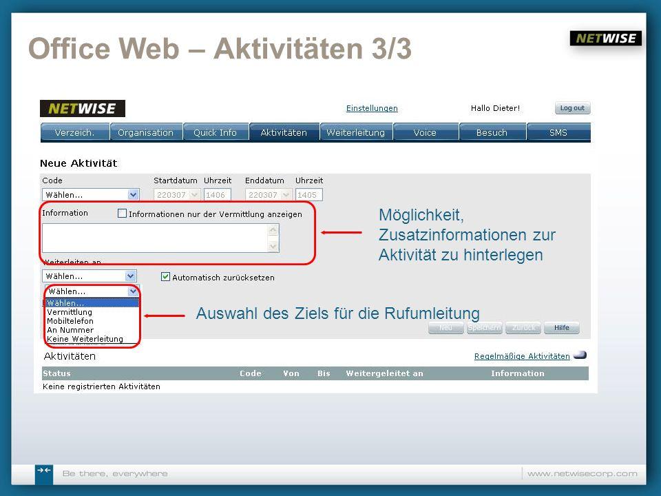 Office Web – Aktivitäten 3/3 Auswahl des Ziels für die Rufumleitung Möglichkeit, Zusatzinformationen zur Aktivität zu hinterlegen