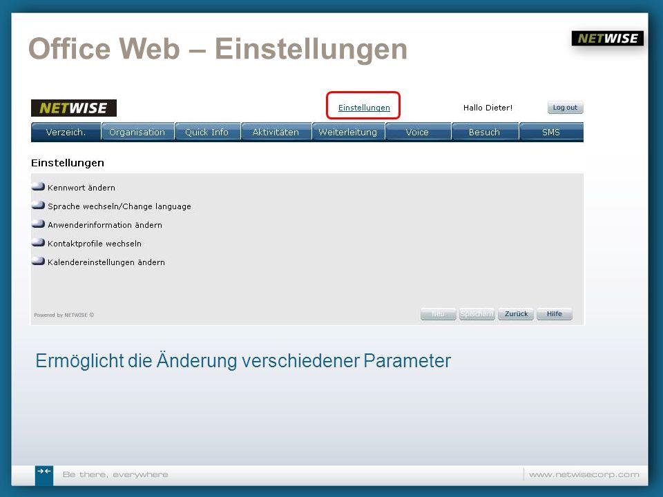 Office Web – Einstellungen Ermöglicht die Änderung verschiedener Parameter