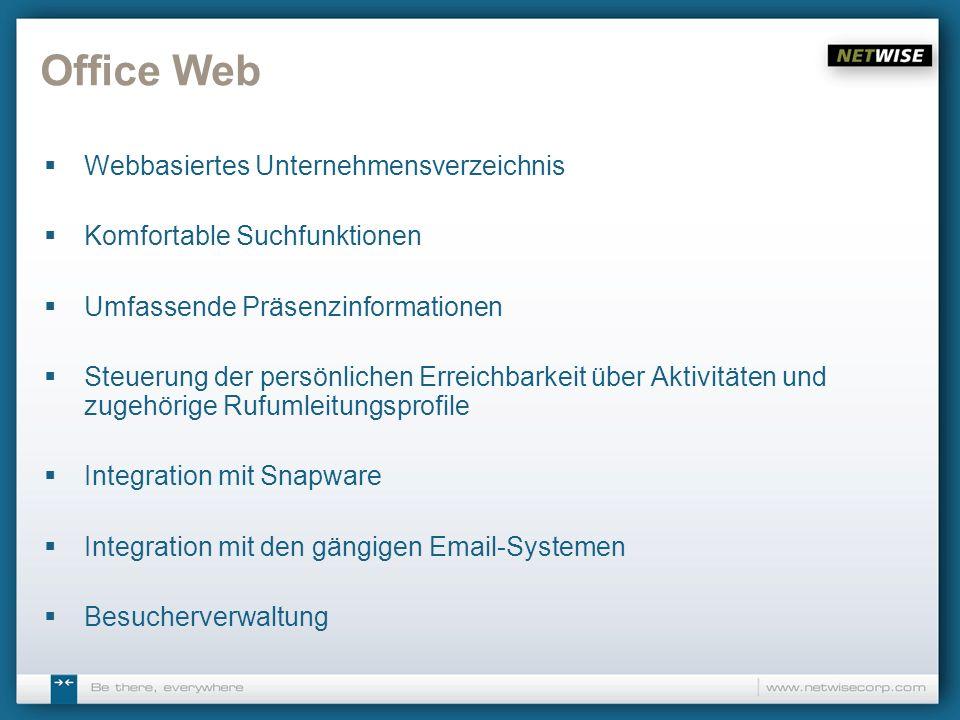 Office Web Webbasiertes Unternehmensverzeichnis Komfortable Suchfunktionen Umfassende Präsenzinformationen Steuerung der persönlichen Erreichbarkeit ü