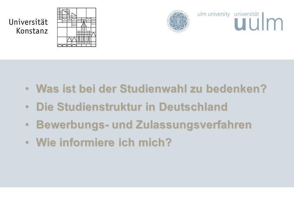 Was ist bei der Studienwahl zu bedenken?Was ist bei der Studienwahl zu bedenken? Die Studienstruktur in DeutschlandDie Studienstruktur in Deutschland