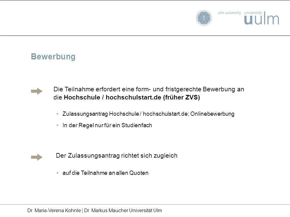 Die Teilnahme erfordert eine form- und fristgerechte Bewerbung an die Hochschule / hochschulstart.de (früher ZVS) Zulassungsantrag Hochschule / hochsc