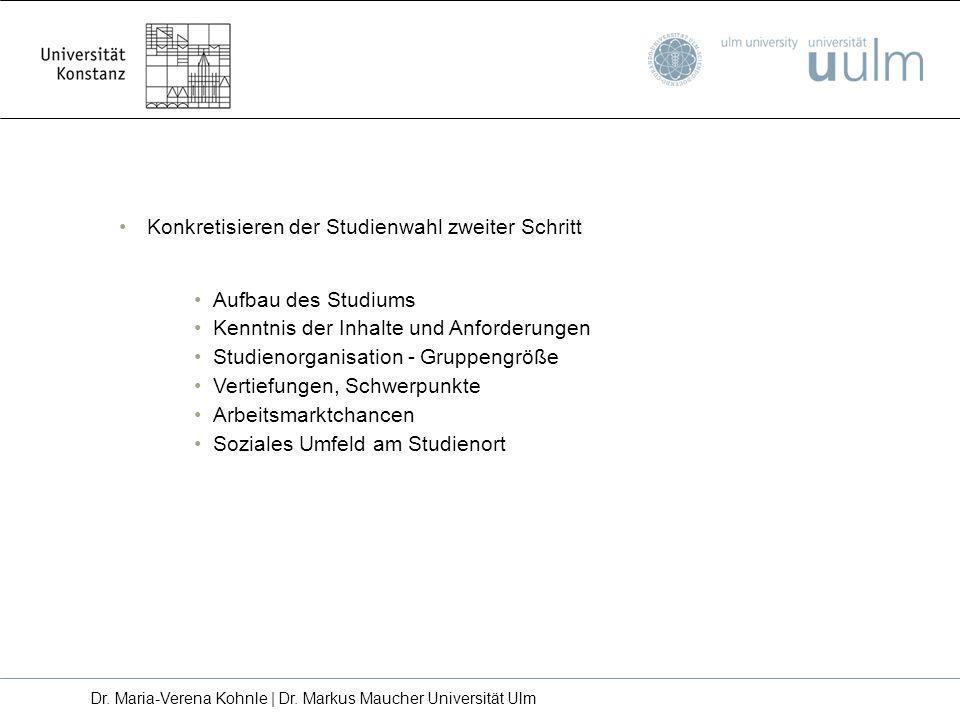 Konkretisieren der Studienwahl zweiter Schritt Aufbau des Studiums Kenntnis der Inhalte und Anforderungen Studienorganisation - Gruppengröße Vertiefun
