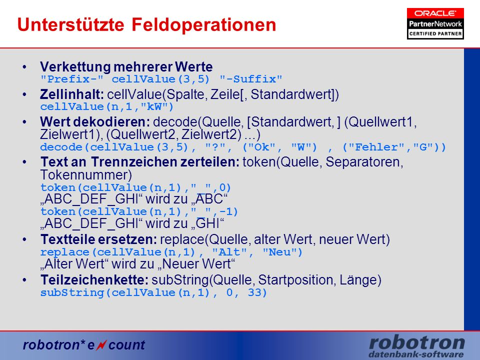 robotron* e count Unterstützte Feldoperationen Verkettung mehrerer Werte