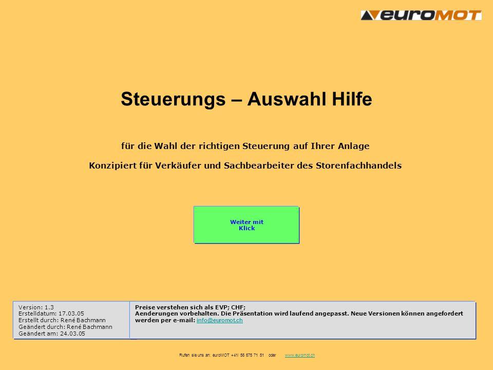 Rufen sie uns an: euroMOT +41/ 56 675 71 51 oder www.euromot.chwww.euromot.ch Weiter mit Klick für die Wahl der richtigen Steuerung auf Ihrer Anlage K