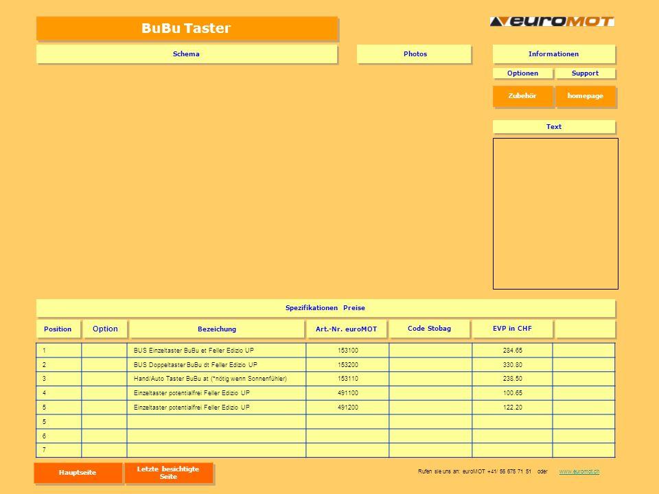 BuBu Taster 1BUS Einzeltaster BuBu et Feller Edizio UP153100284.65 2BUS Doppeltaster BuBu dt Feller Edizio UP153200330.80 3Hand/Auto Taster BuBu at (*