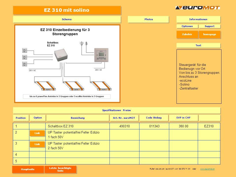 EZ 310 mit solino 1Schaltbox EZ 310490310011343380.00EZ310 2UP Taster potentialfrei Feller Edizio 1 fach 50V 3UP Taster potentialfrei Feller Edizio 2
