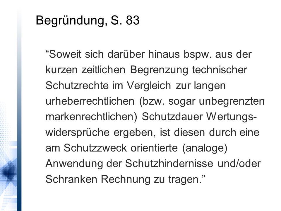 Begründung, S.83 Soweit sich darüber hinaus bspw.