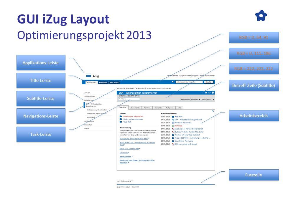 GUI iZug Layout Optimierungsprojekt 2013 RGB = 0, 111, 186 RGB = 0, 54, 91 RGB = 222, 222, 222 Applikations-Leiste Title-Leiste Subtitle-Leiste Naviga