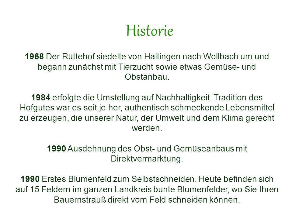 1968 Der Rüttehof siedelte von Haltingen nach Wollbach um und begann zunächst mit Tierzucht sowie etwas Gemüse- und Obstanbau. 1984 erfolgte die Umste