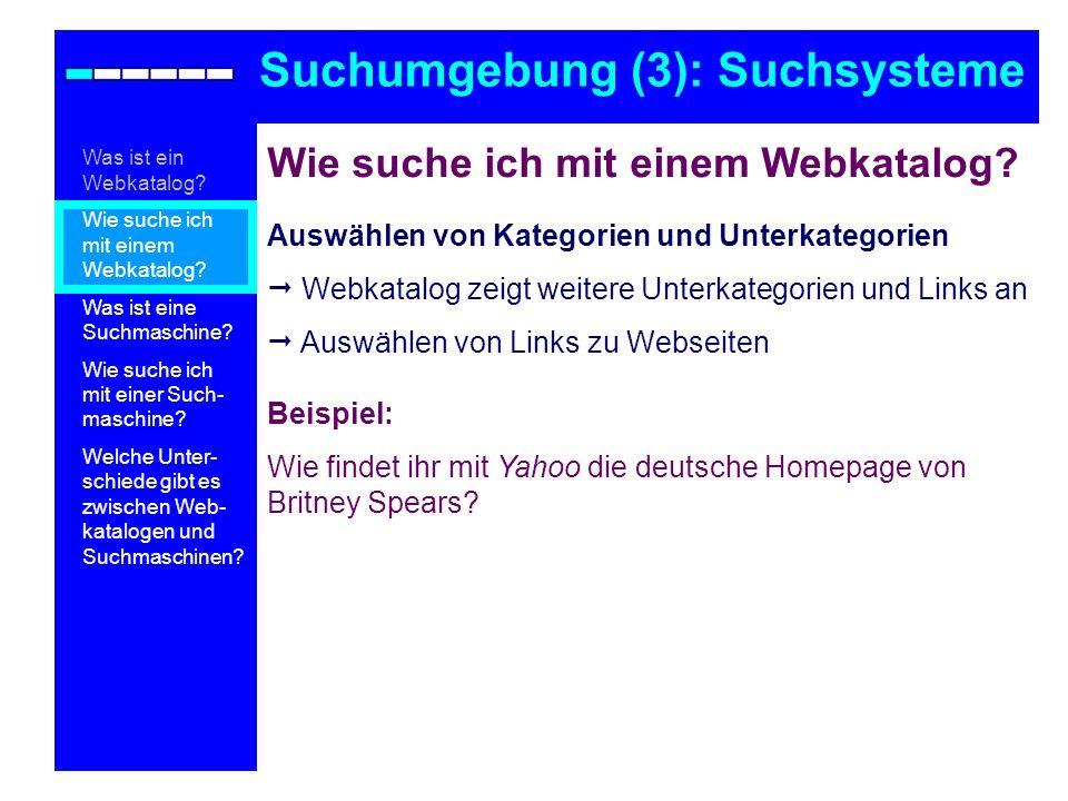 Wie suche ich mit einem Webkatalog? Auswählen von Kategorien und Unterkategorien Webkatalog zeigt weitere Unterkategorien und Links an Auswählen von L