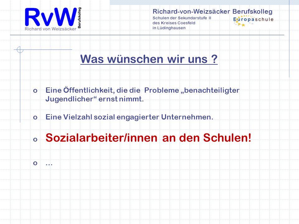 Richard-von-Weizsäcker Berufskolleg Schulen der Sekundarstufe II des Kreises Coesfeld in Lüdinghausen Was wünschen wir uns .