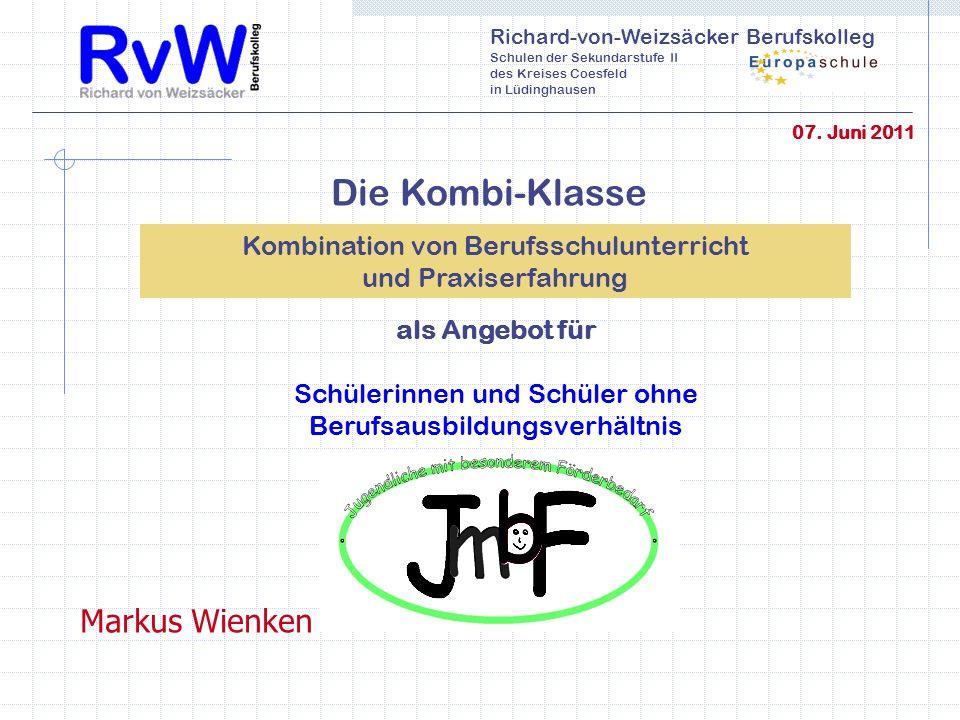Richard-von-Weizsäcker Berufskolleg Schulen der Sekundarstufe II des Kreises Coesfeld in Lüdinghausen am Richard-von-Weizsäcker Berufskolleg als Angebot für Schülerinnen und Schüler ohne Berufsausbildungsverhältnis Die Kombi-Klasse 07.