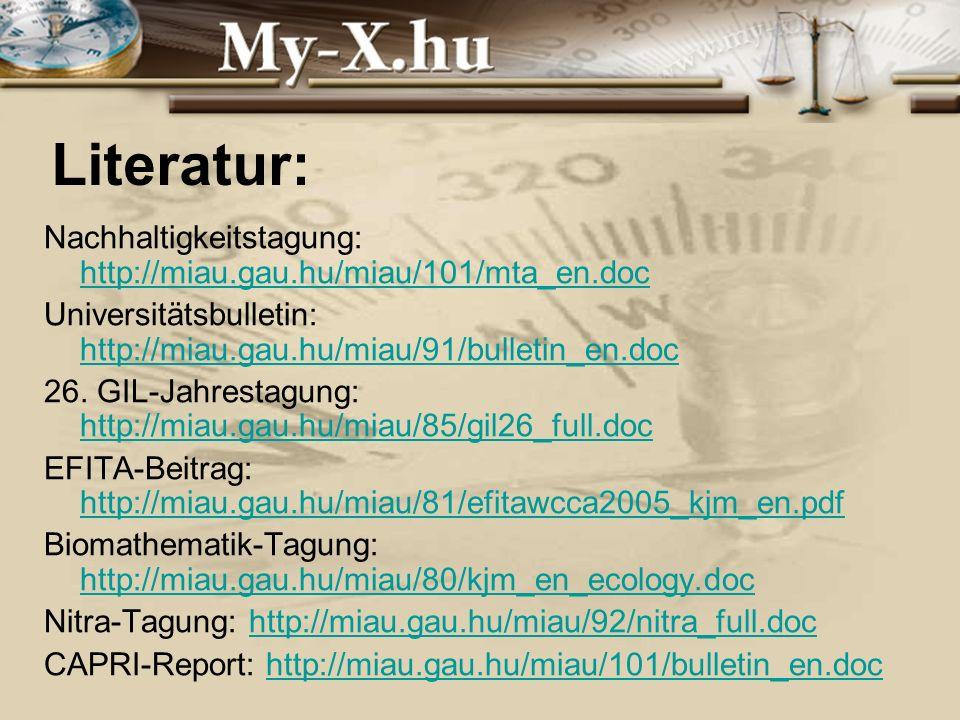 INNOCSEKK 156/2006 Literatur: Nachhaltigkeitstagung: http://miau.gau.hu/miau/101/mta_en.doc http://miau.gau.hu/miau/101/mta_en.doc Universitätsbulletin: http://miau.gau.hu/miau/91/bulletin_en.doc http://miau.gau.hu/miau/91/bulletin_en.doc 26.