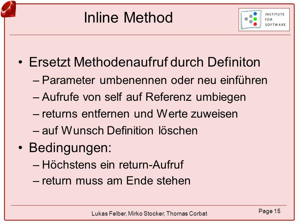 Page 16 Lukas Felber, Mirko Stocker, Thomas Corbat Inline Class Integrieren der Funktionalität einer Klasse in eine andere.