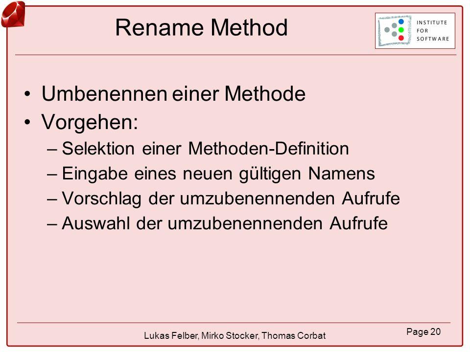 Page 21 Lukas Felber, Mirko Stocker, Thomas Corbat Rename Class Klasse umbenennen: –Instanzierungen –andere Definitonen derselben Klasse –Subklassen