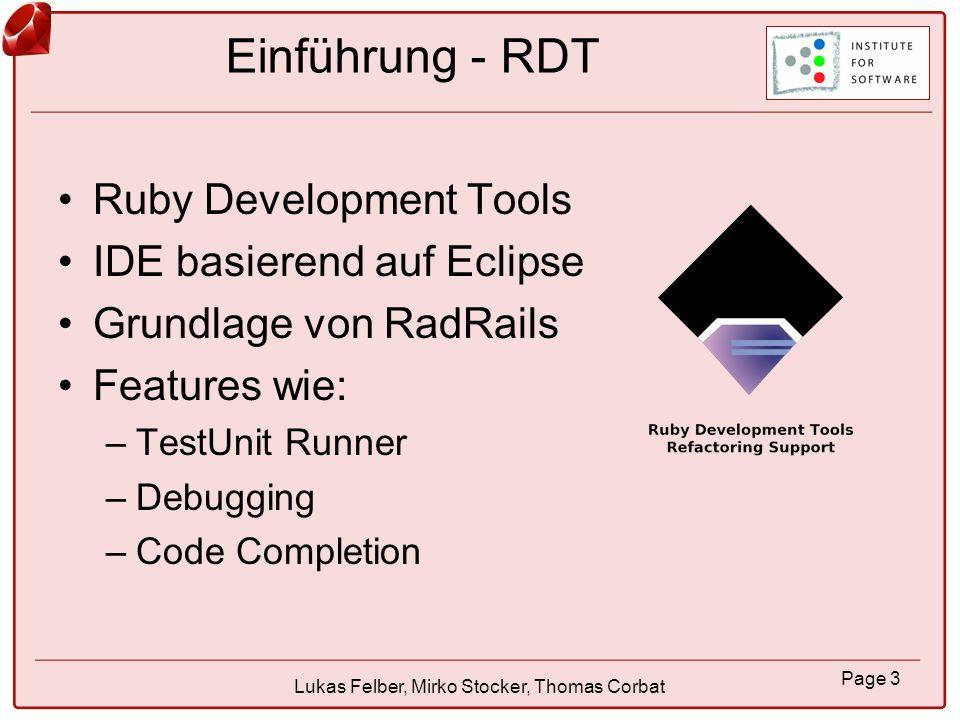 Page 4 Lukas Felber, Mirko Stocker, Thomas Corbat Einführung - JRuby Ruby Implementierung in Java Stellt einen AST zur Verfügung –ohne Kommentare –optimiert für Interpretation