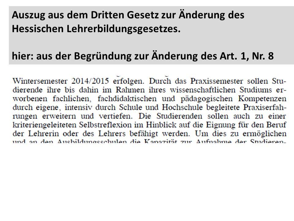 Auszug aus dem Dritten Gesetz zur Änderung des Hessischen Lehrerbildungsgesetzes. hier: aus der Begründung zur Änderung des Art. 1, Nr. 8