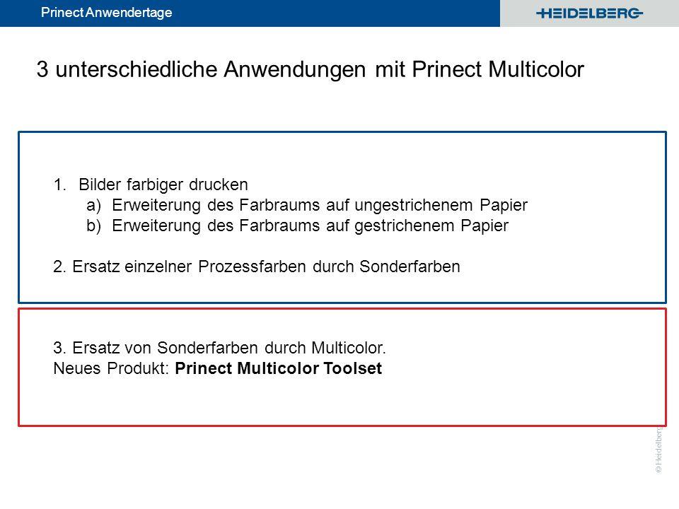 © Heidelberger Druckmaschinen AG Prinect Anwendertage Color Editor – Multicolor Das Multicolor-Tool erkennt die Sonderfarben auf der aktuellen PDF-Seite und ihre geräteunabhängige Farbe Der Bediener kann ein Multicolor-Farbprofil auswählen, das den Druckprozess beschreibt.