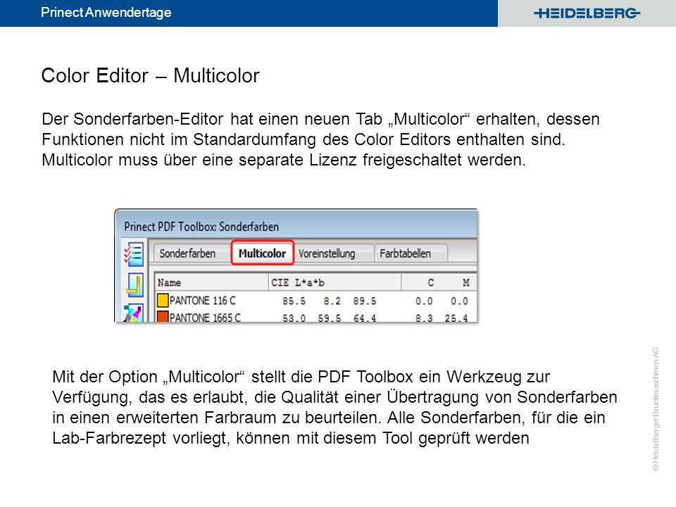 © Heidelberger Druckmaschinen AG Prinect Anwendertage Color Editor – Multicolor Der Sonderfarben-Editor hat einen neuen Tab Multicolor erhalten, desse