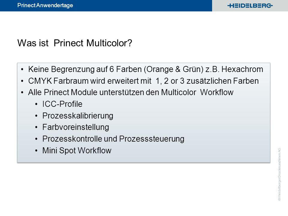 © Heidelberger Druckmaschinen AG Prinect Anwendertage Was ist Prinect Multicolor?