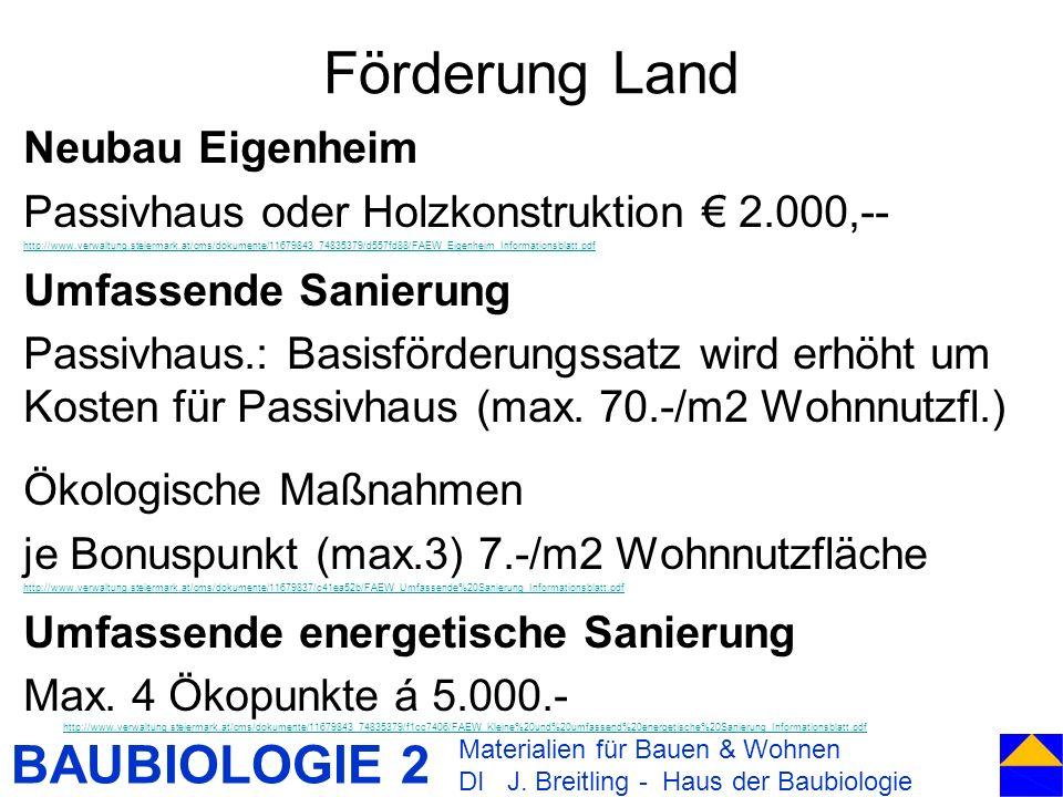 BAUBIOLOGIE 2 Neubau Eigenheim Passivhaus oder Holzkonstruktion 2.000,-- http://www.verwaltung.steiermark.at/cms/dokumente/11679843_74835379/d557fd88/