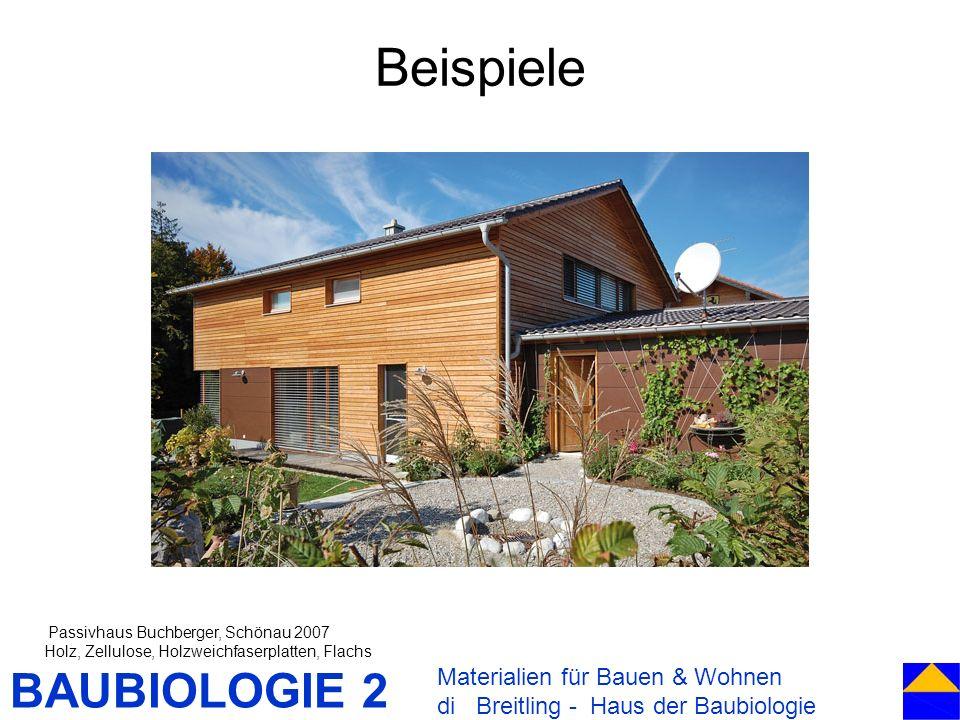 BAUBIOLOGIE 2 Beispiele Materialien für Bauen & Wohnen di Breitling - Haus der Baubiologie Passivhaus Buchberger, Schönau 2007 Holz, Zellulose, Holzwe