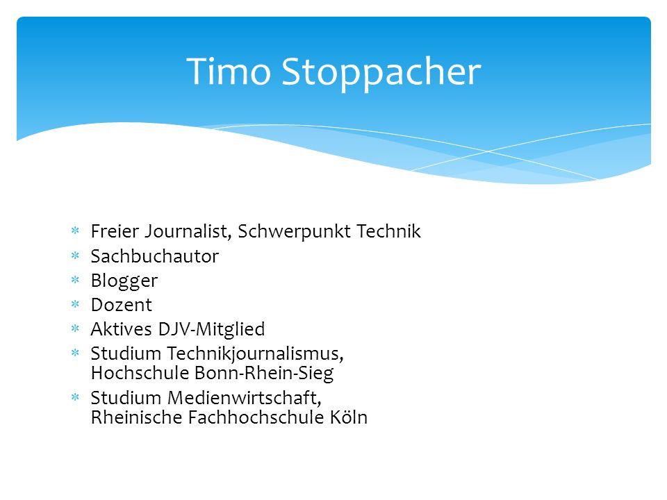 Freier Journalist, Schwerpunkt Technik Sachbuchautor Blogger Dozent Aktives DJV-Mitglied Studium Technikjournalismus, Hochschule Bonn-Rhein-Sieg Studi