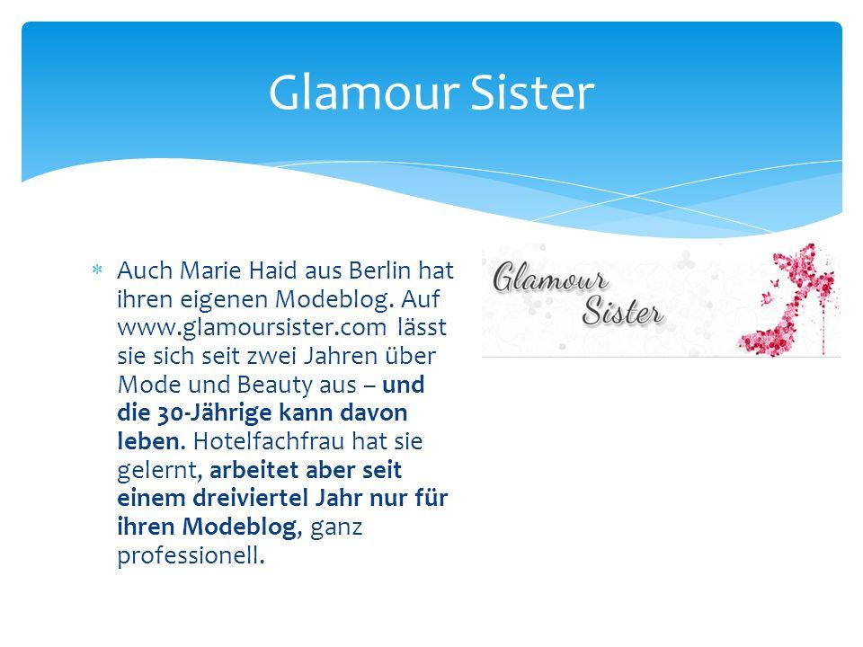 Auch Marie Haid aus Berlin hat ihren eigenen Modeblog. Auf www.glamoursister.com lässt sie sich seit zwei Jahren über Mode und Beauty aus – und die 30