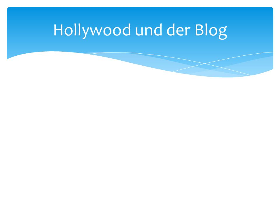 Hollywood und der Blog