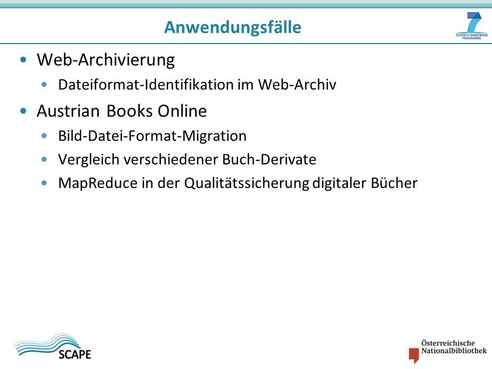 Web-Archivierung Dateiformat-Identifikation im Web-Archiv Austrian Books Online Bild-Datei-Format-Migration Vergleich verschiedener Buch-Derivate MapReduce in der Qualitätssicherung digitaler Bücher Anwendungsfälle
