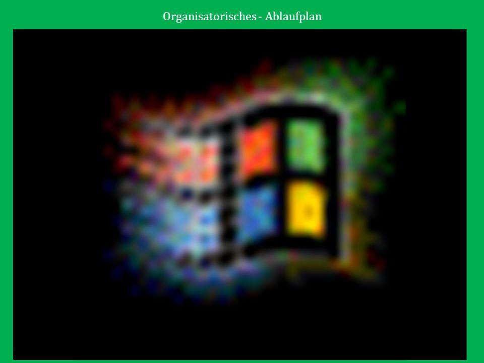 Organisatorisches - Ablaufplan