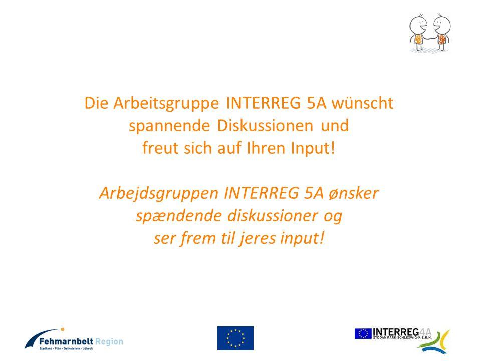 Die Arbeitsgruppe INTERREG 5A wünscht spannende Diskussionen und freut sich auf Ihren Input! Arbejdsgruppen INTERREG 5A ønsker spændende diskussioner