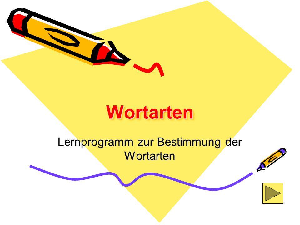WortartenWortarten Lernprogramm zur Bestimmung der Wortarten