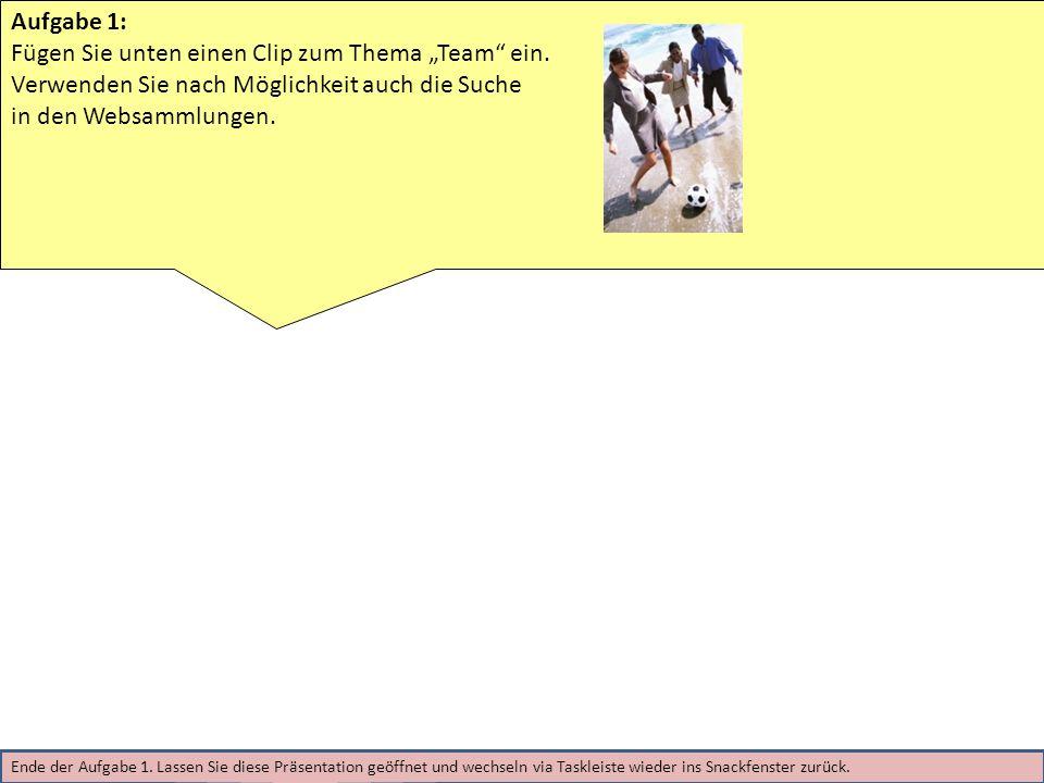 Aufgabe 1: Fügen Sie unten einen Clip zum Thema Team ein.