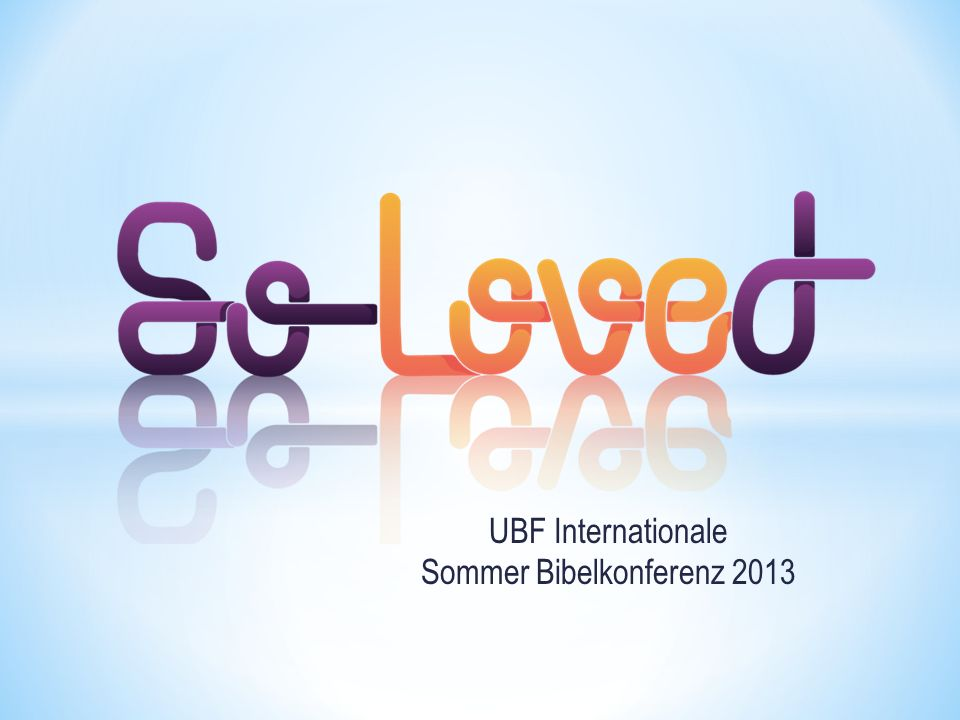 UBF Internationale Sommer Bibelkonferenz 2013