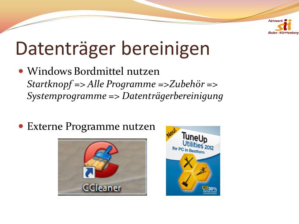 Datenträger bereinigen Windows Bordmittel nutzen Startknopf => Alle Programme =>Zubehör => Systemprogramme => Datenträgerbereinigung Externe Programme nutzen