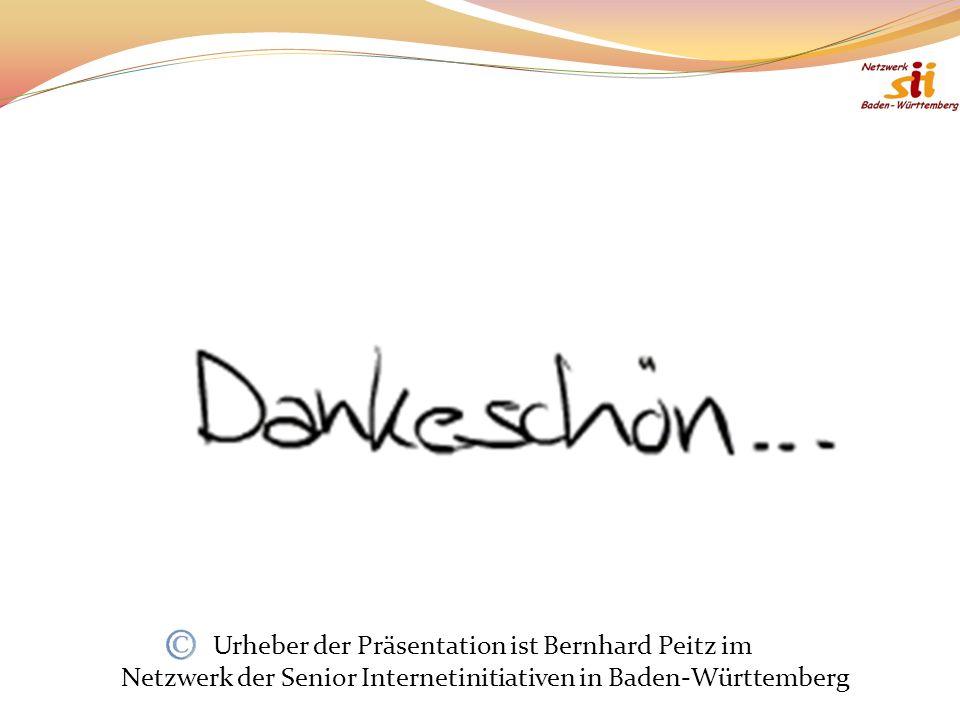 Urheber der Präsentation ist Bernhard Peitz im Netzwerk der Senior Internetinitiativen in Baden-Württemberg