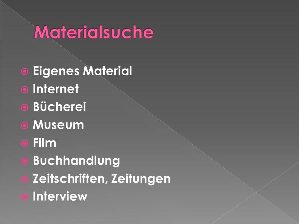 Eigenes Material Internet Bücherei Museum Film Buchhandlung Zeitschriften, Zeitungen Interview