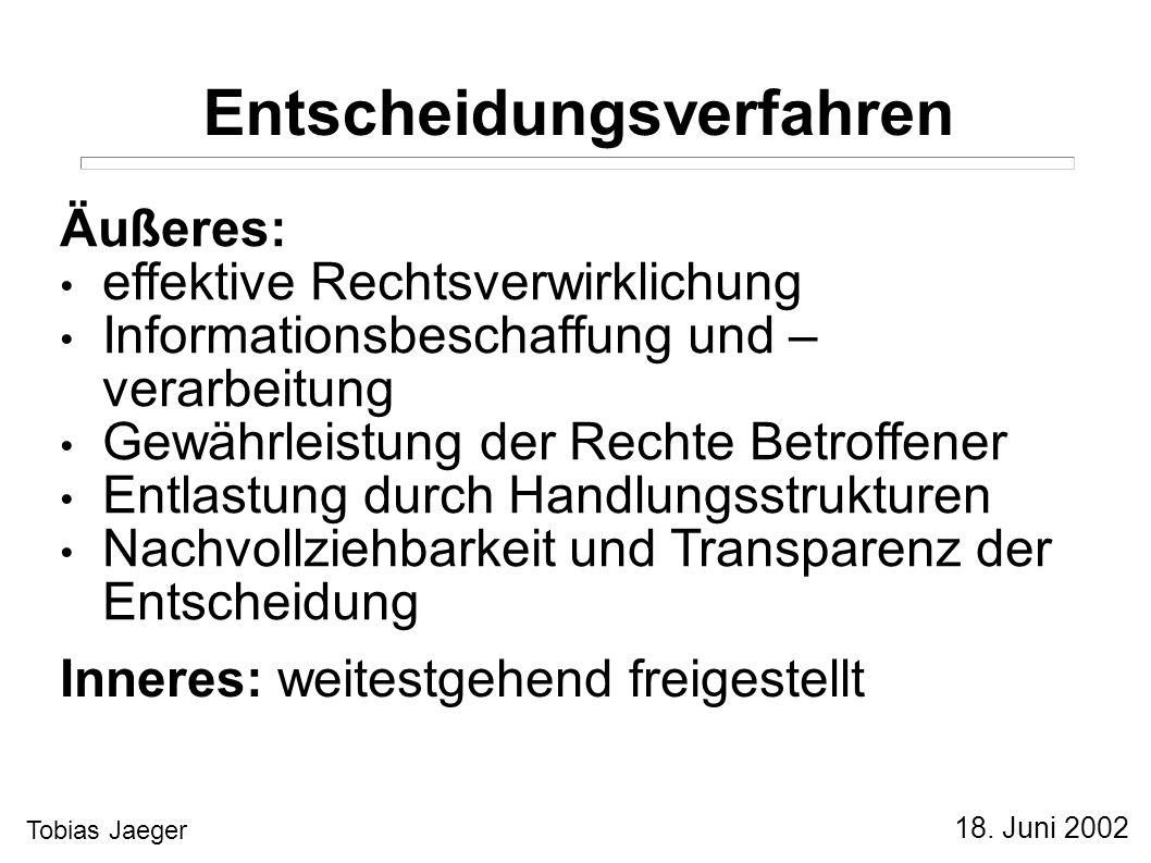 18. Juni 2002 Tobias Jaeger Entscheidungstypen Definition der Situation und der Problemlösung Prioritäten Alternativmöglichkeiten Auswahl der besten A