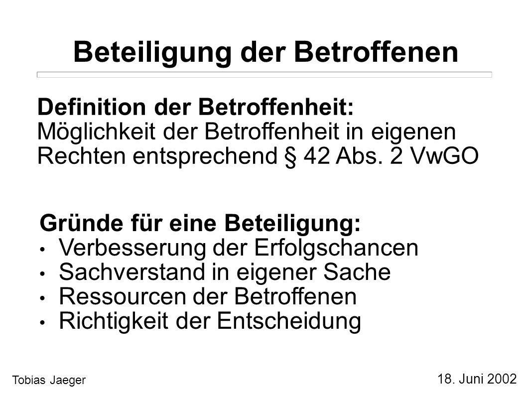 18. Juni 2002 Tobias Jaeger Thesen 1.Die Entscheidung... gibt es nicht !? 2.Ohne frühzeitige Beteiligung der Betroffenen... kann es keine gute Entsche