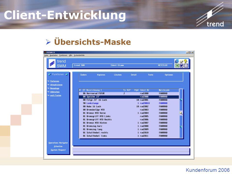 Kundenforum 2006 Client-Entwicklung Übersichts-Maske