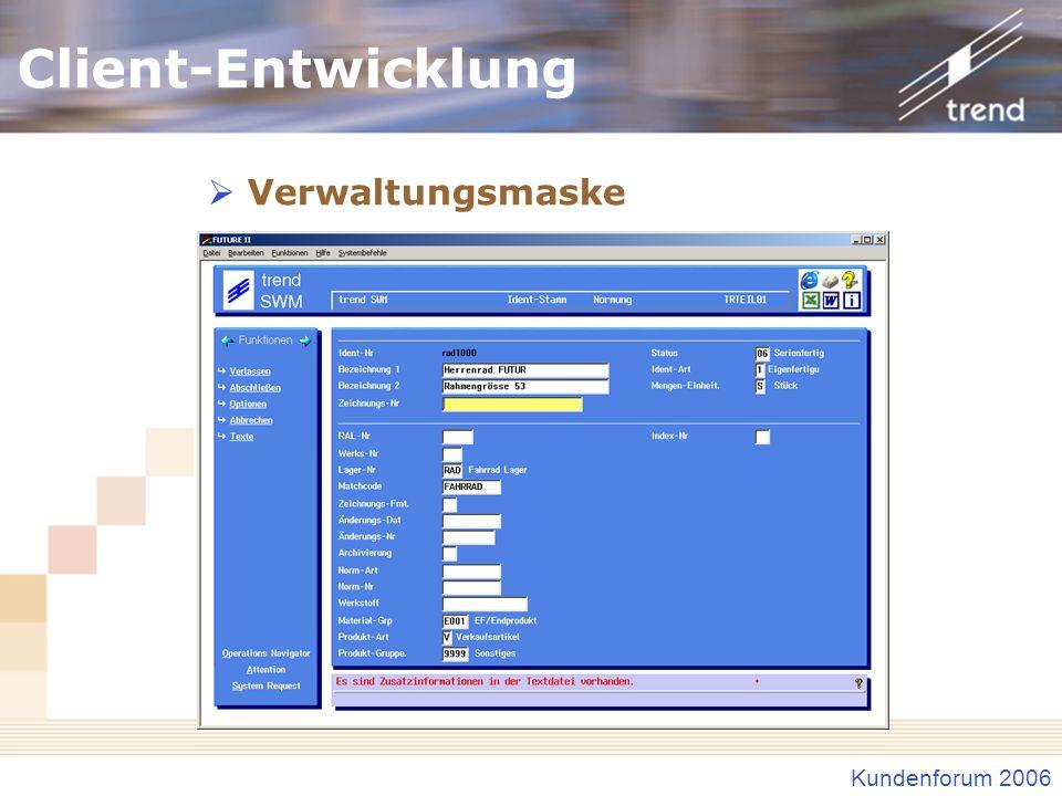 Kundenforum 2006 Client-Entwicklung Verwaltungsmaske