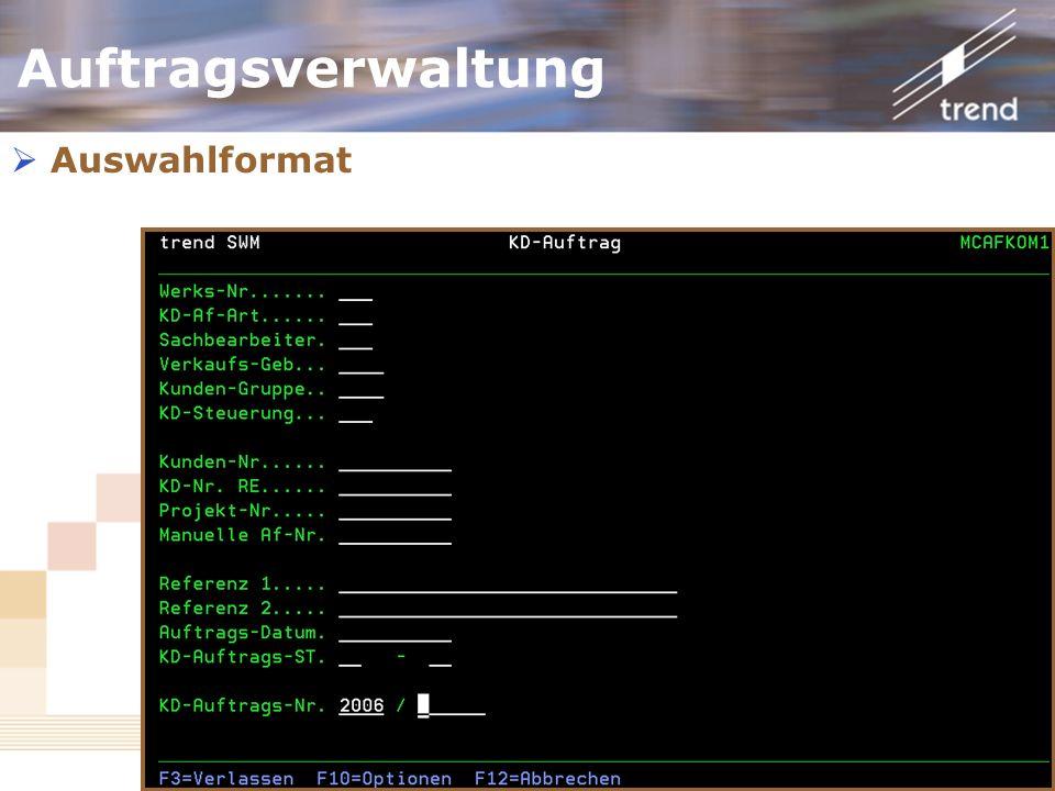 Kundenforum 2006 Auftragsverwaltung Auswahlformat