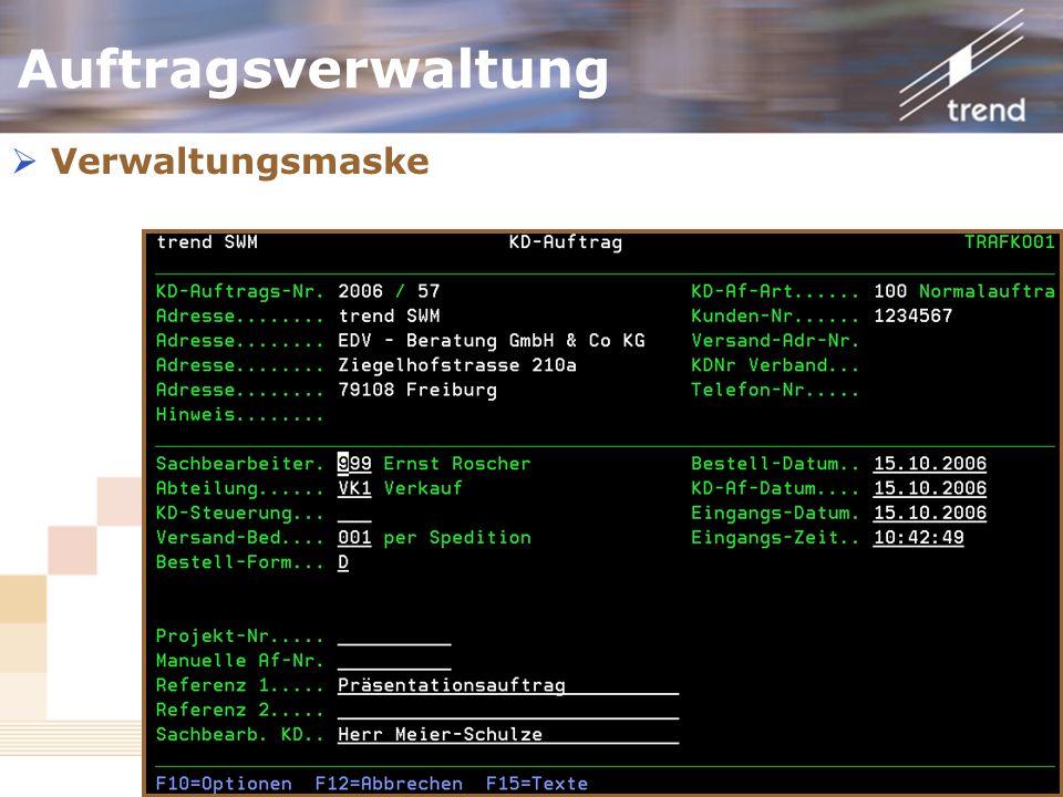 Kundenforum 2006 Auftragsverwaltung Verwaltungsmaske