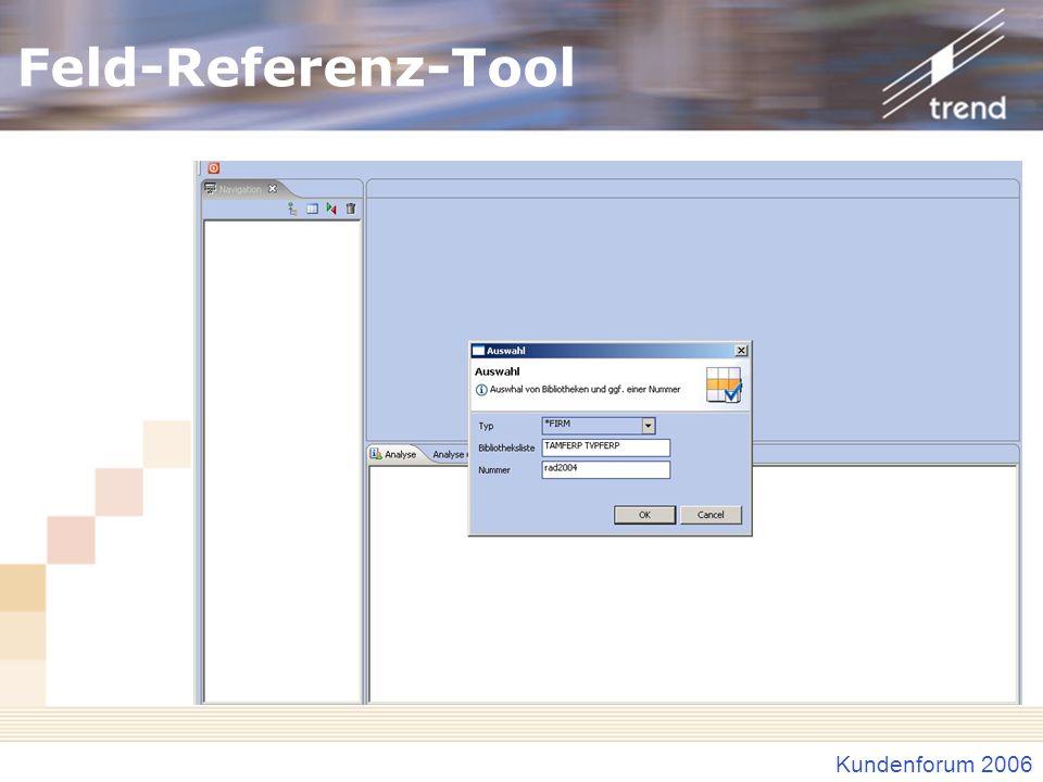 Kundenforum 2006 Feld-Referenz-Tool