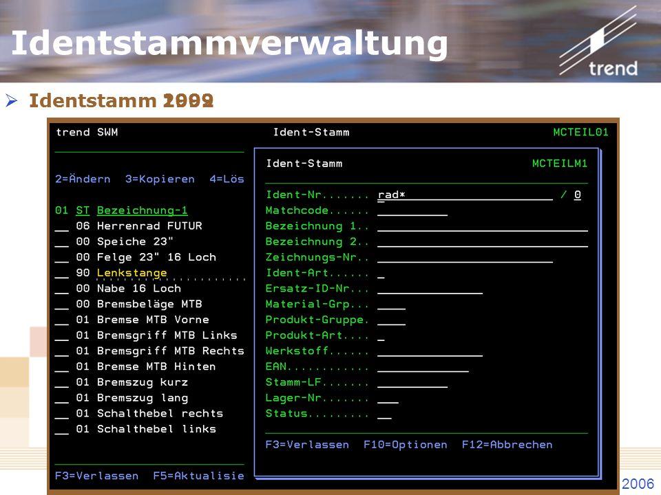 Kundenforum 2006 Identstamm 1999 Identstamm 2002 Identstammverwaltung