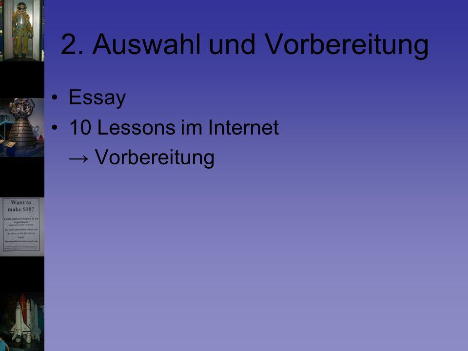 2. Auswahl und Vorbereitung Essay 10 Lessons im Internet Vorbereitung